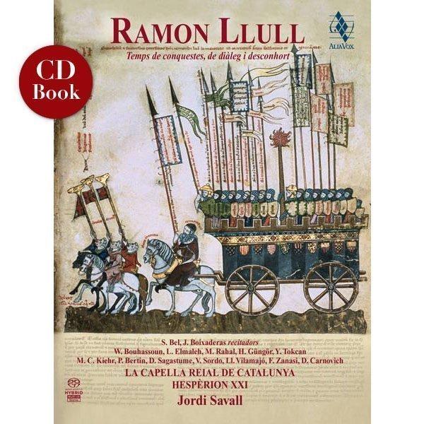 RAMON LLULL Temps de conquestes, de diàleg i desconhort